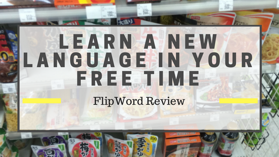 Use FlipWord to Have Fun Learning a Language